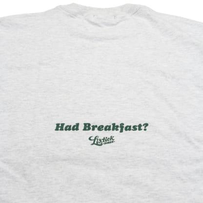 """LIXTICK DINER """"HAD BREAKFAST"""" T-SHIRT"""